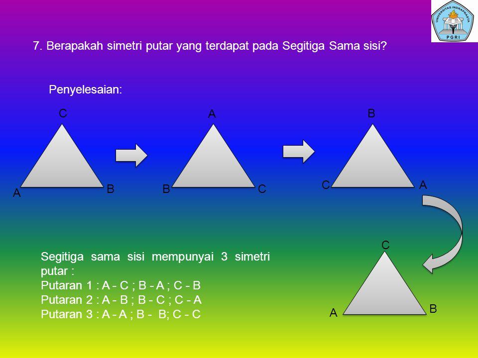 7. Berapakah simetri putar yang terdapat pada Segitiga Sama sisi
