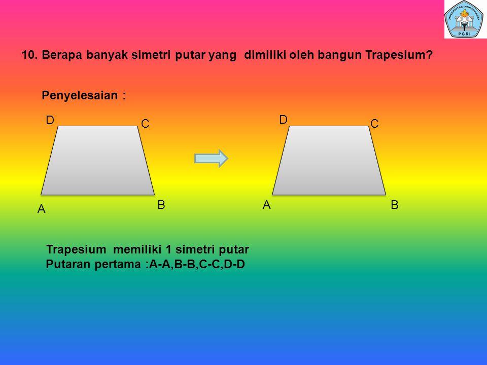 10. Berapa banyak simetri putar yang dimiliki oleh bangun Trapesium