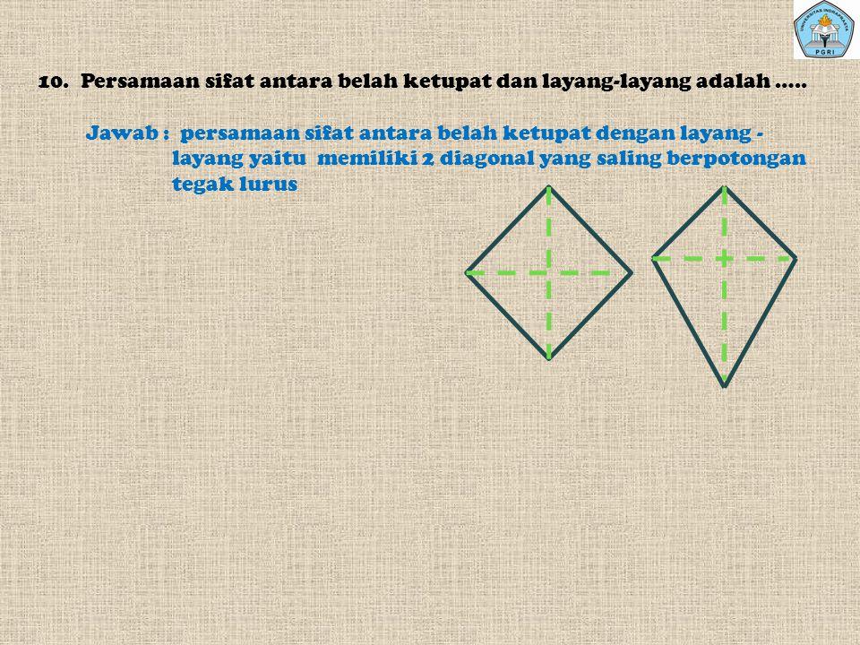 Persamaan sifat antara belah ketupat dan layang-layang adalah …..