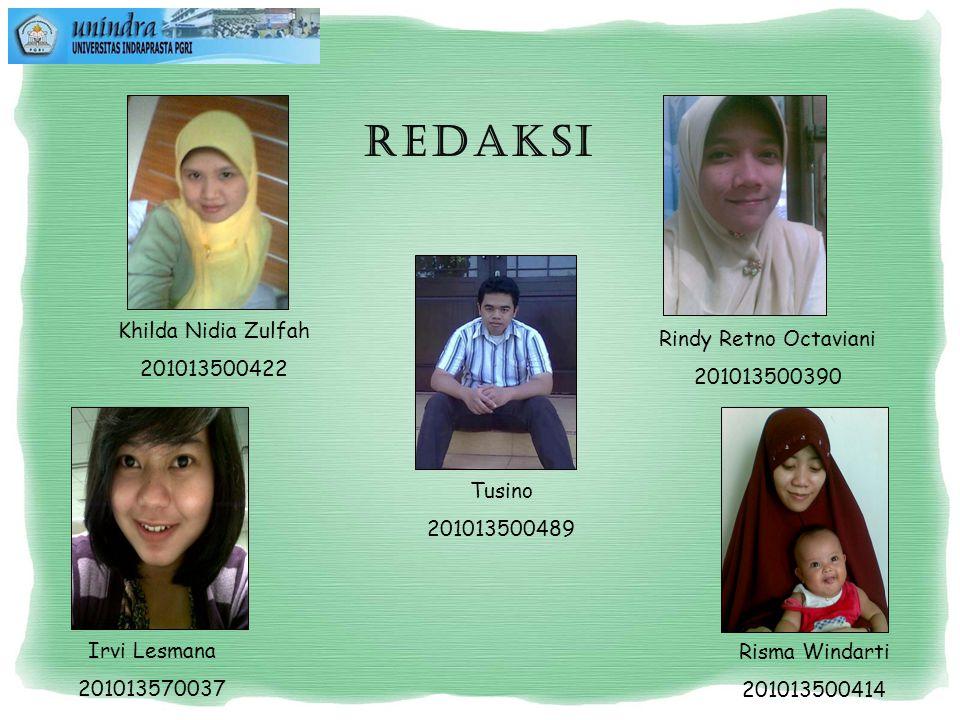 REDAKSI Khilda Nidia Zulfah Rindy Retno Octaviani 201013500422