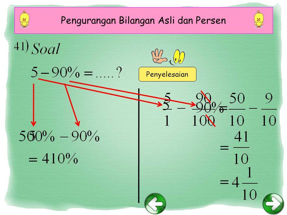 Pengurangan Bilangan Asli dan Persen