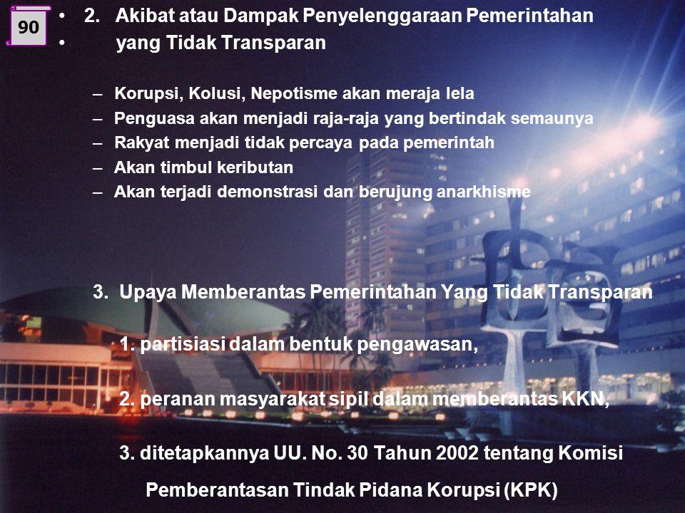 2. Akibat atau Dampak Penyelenggaraan Pemerintahan