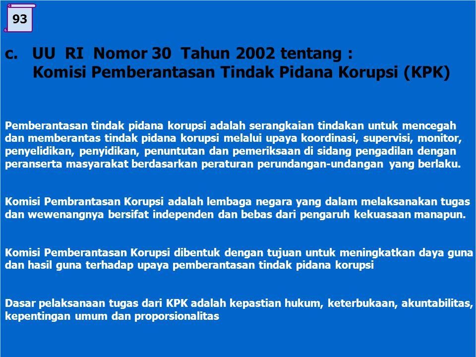 c. UU RI Nomor 30 Tahun 2002 tentang :