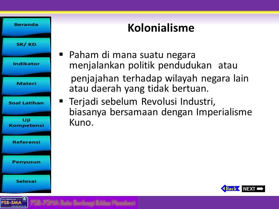 Kolonialisme Paham di mana suatu negara menjalankan politik pendudukan atau.