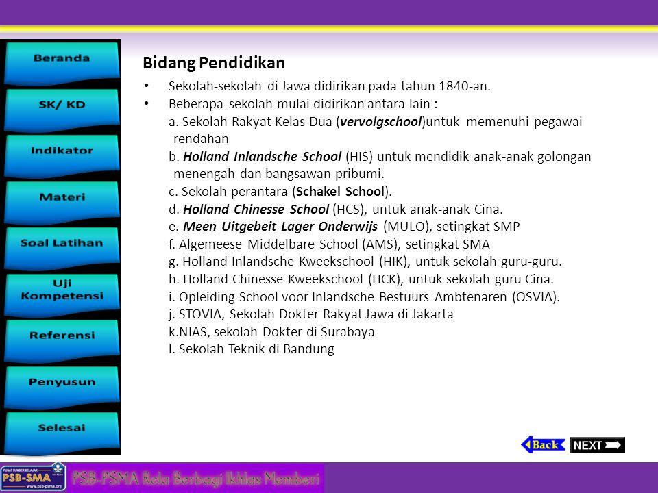 Bidang Pendidikan Sekolah-sekolah di Jawa didirikan pada tahun 1840-an. Beberapa sekolah mulai didirikan antara lain :