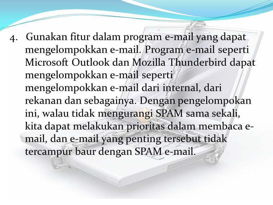 4. Gunakan fitur dalam program e-mail yang dapat mengelompokkan e-mail