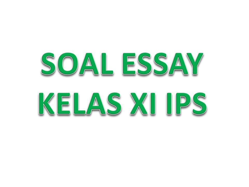 SOAL ESSAY KELAS XI IPS
