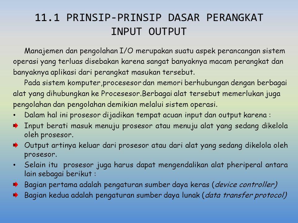 11.1 PRINSIP-PRINSIP DASAR PERANGKAT INPUT OUTPUT