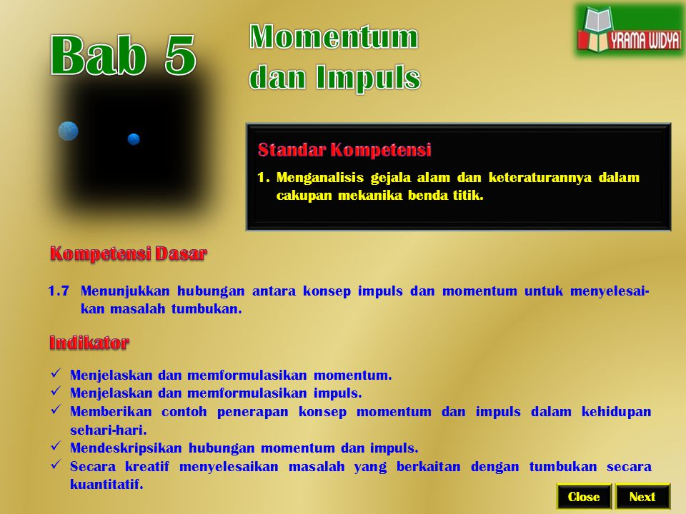 Bab 5 Momentum dan Impuls Standar Kompetensi Kompetensi Dasar