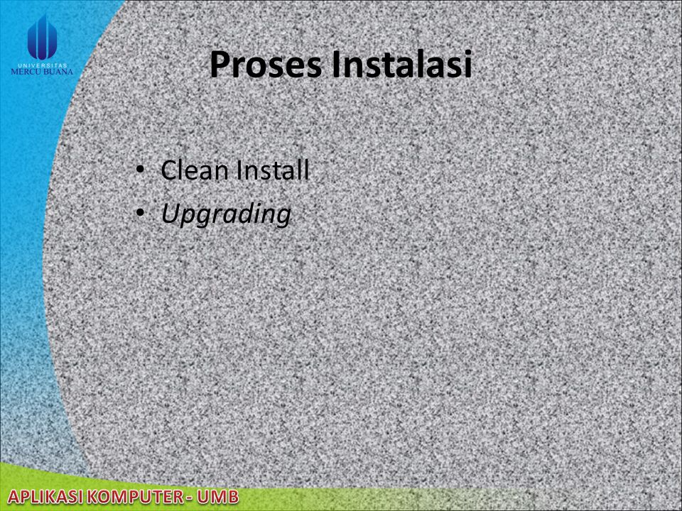 Proses Instalasi Clean Install Upgrading