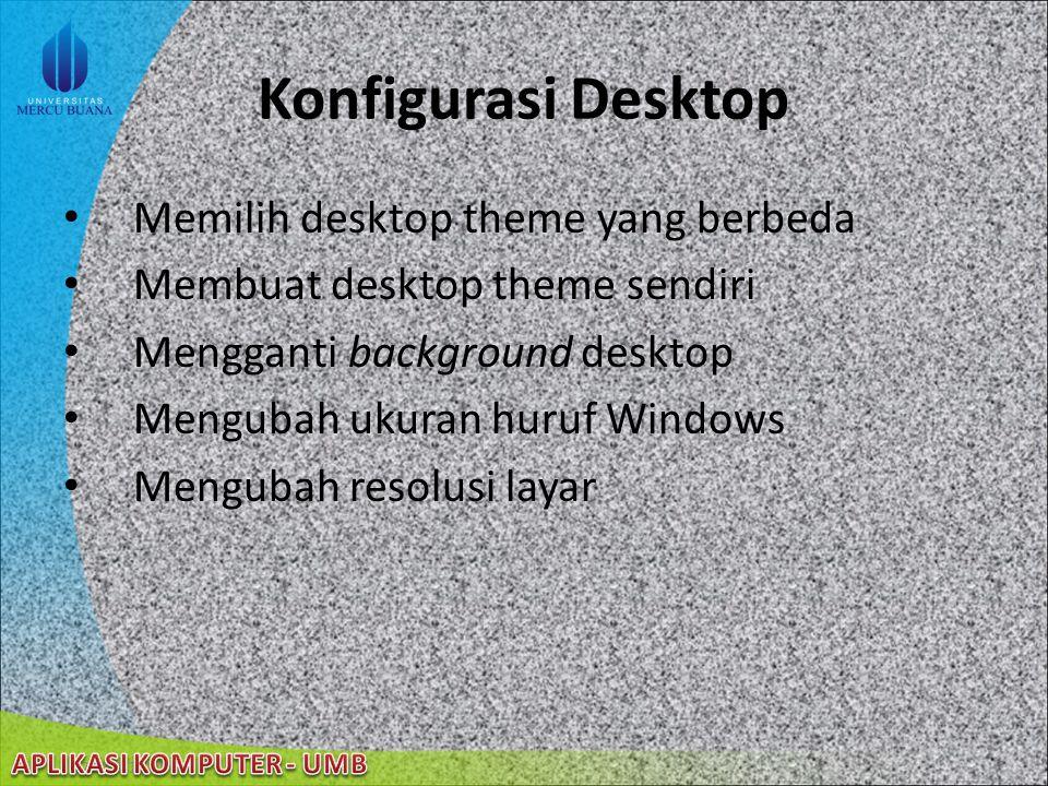 Konfigurasi Desktop Memilih desktop theme yang berbeda