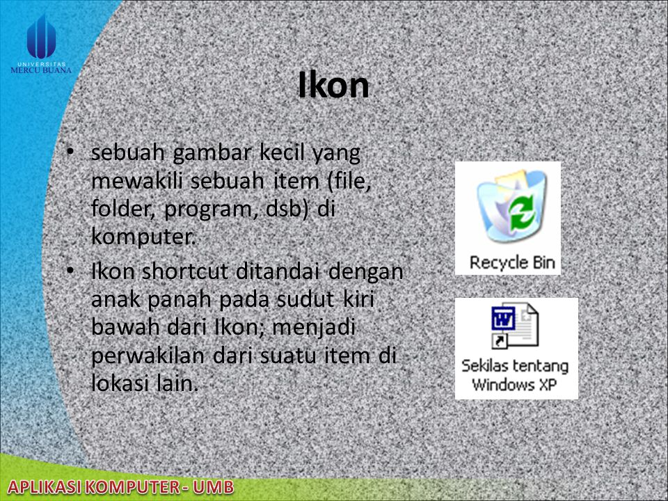 Ikon sebuah gambar kecil yang mewakili sebuah item (file, folder, program, dsb) di komputer.