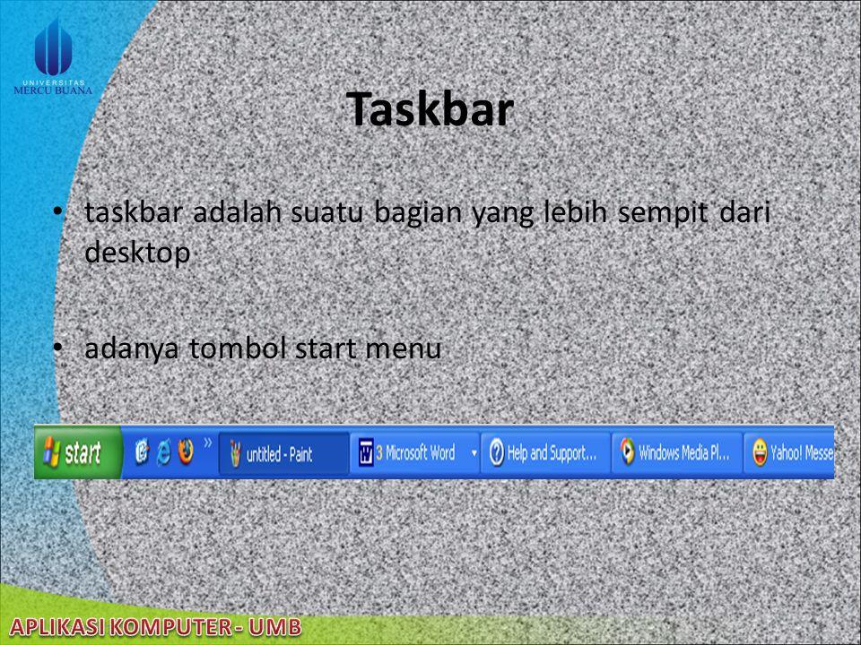 Taskbar taskbar adalah suatu bagian yang lebih sempit dari desktop