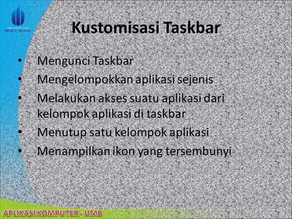 Kustomisasi Taskbar Mengunci Taskbar Mengelompokkan aplikasi sejenis
