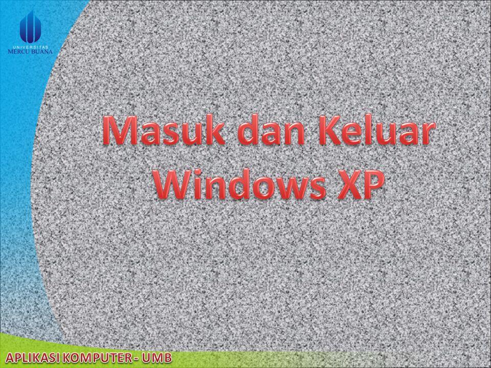 Masuk dan Keluar Windows XP