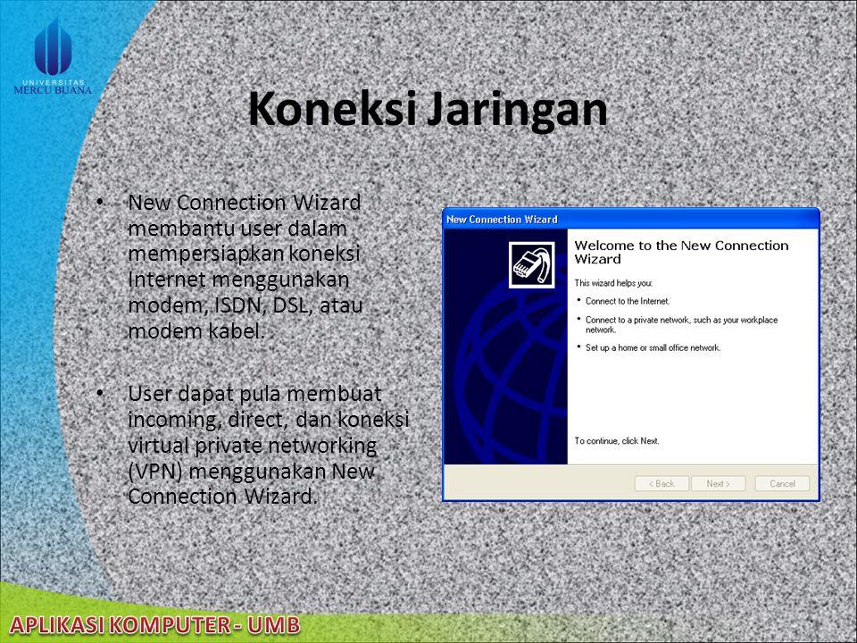 Koneksi Jaringan New Connection Wizard membantu user dalam mempersiapkan koneksi Internet menggunakan modem, ISDN, DSL, atau modem kabel.