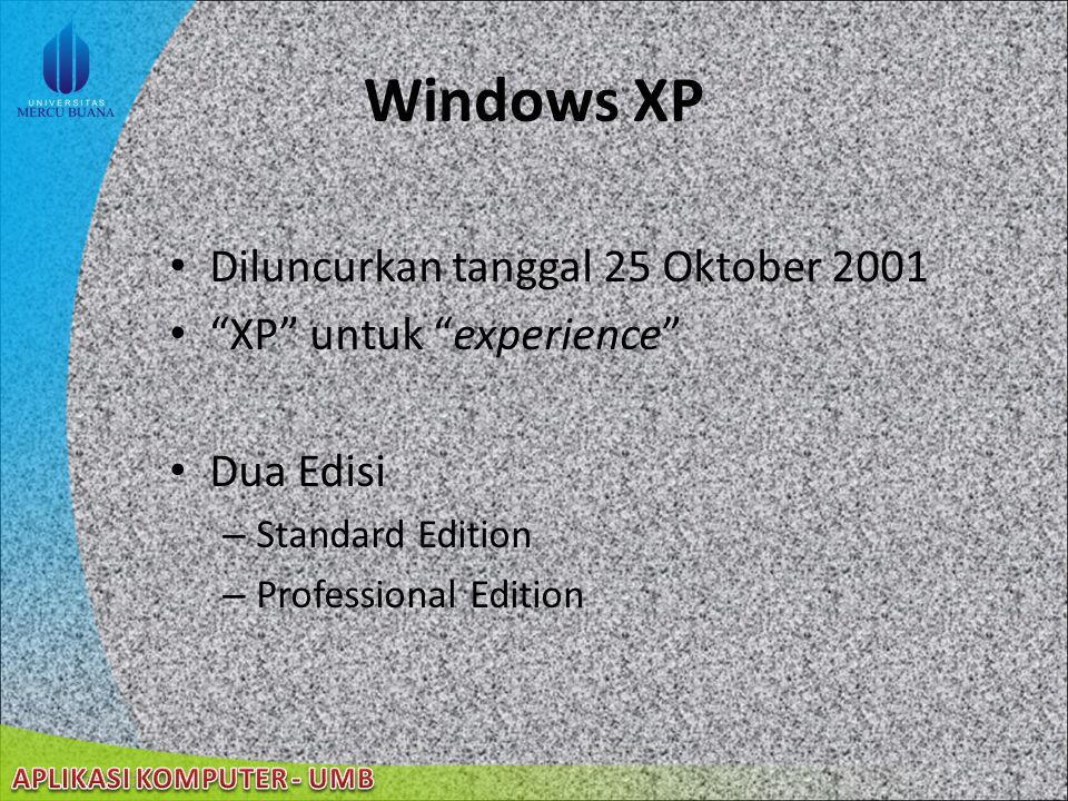 Windows XP Diluncurkan tanggal 25 Oktober 2001 XP untuk experience