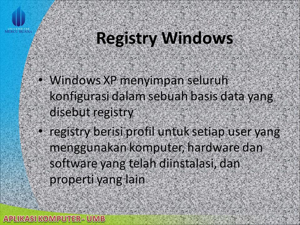 Registry Windows Windows XP menyimpan seluruh konfigurasi dalam sebuah basis data yang disebut registry.