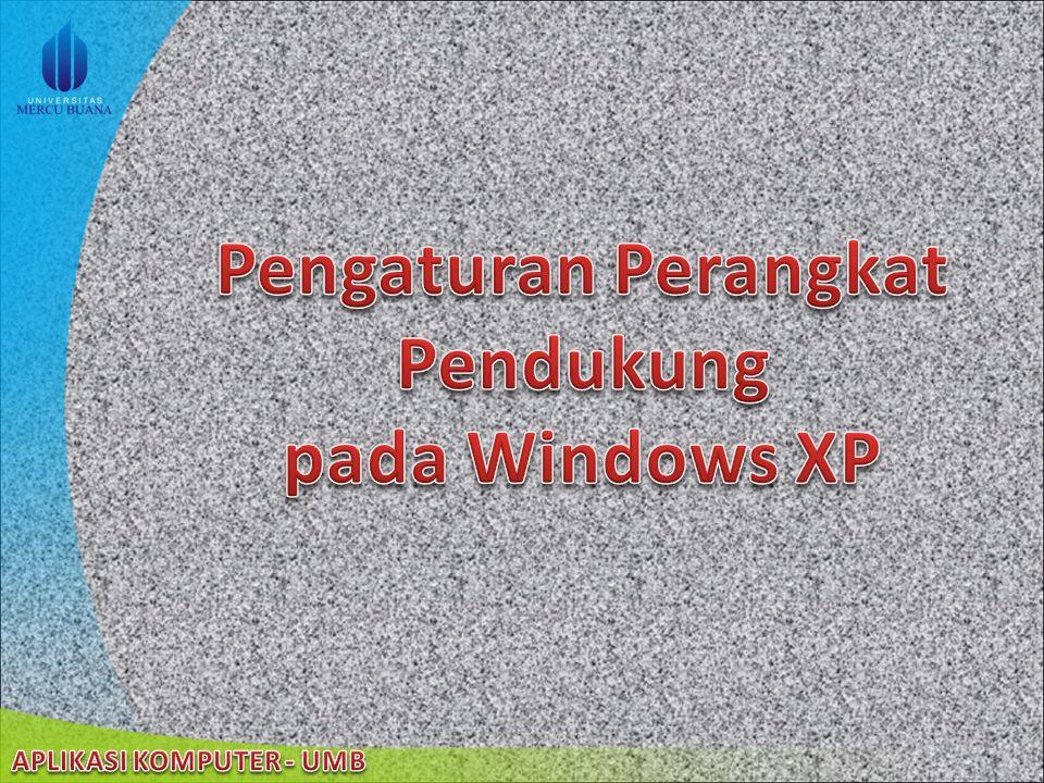 Pengaturan Perangkat Pendukung pada Windows XP