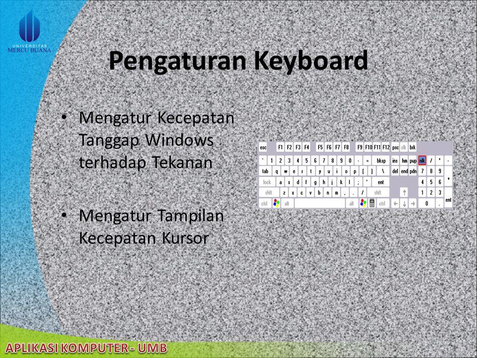 Pengaturan Keyboard Mengatur Kecepatan Tanggap Windows terhadap Tekanan.