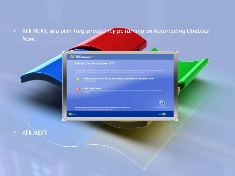 Klik NEXT, lalu pilih Help protect my pc turning on Automating Updates Now.