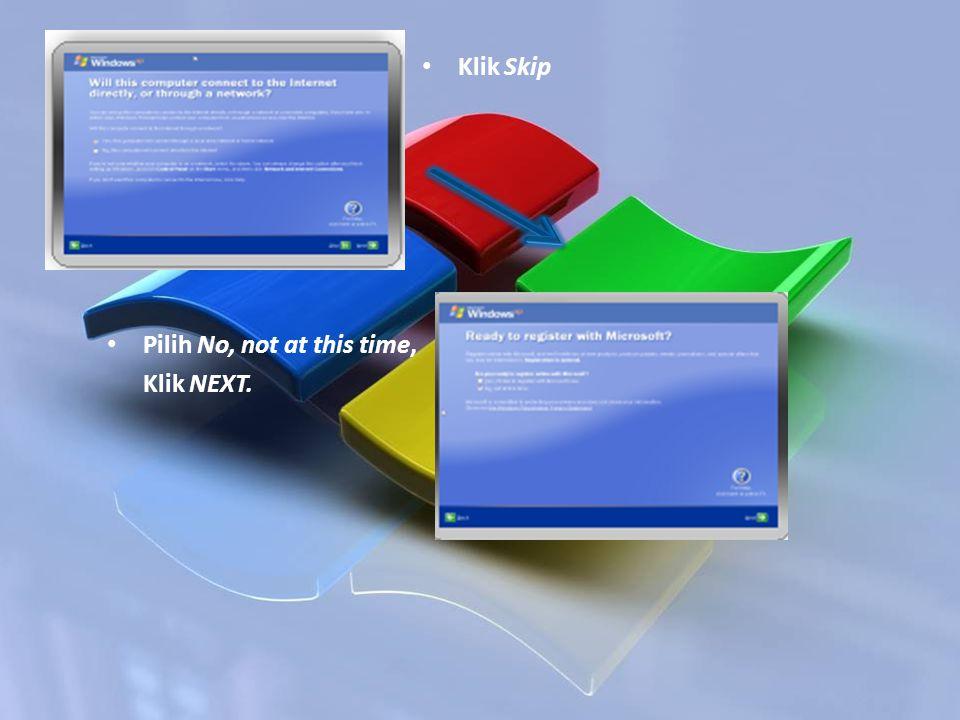 Klik Skip Pilih No, not at this time, Klik NEXT.