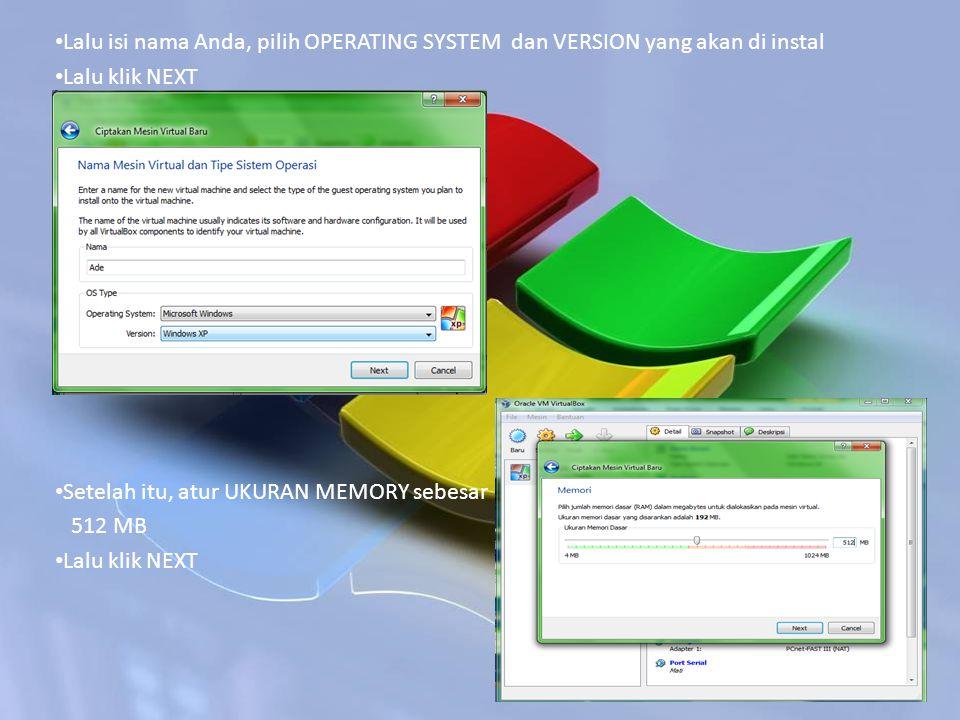Lalu isi nama Anda, pilih OPERATING SYSTEM dan VERSION yang akan di instal