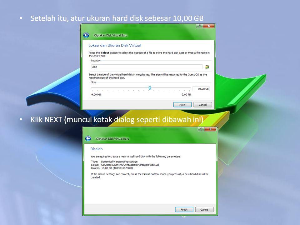 Setelah itu, atur ukuran hard disk sebesar 10,00 GB