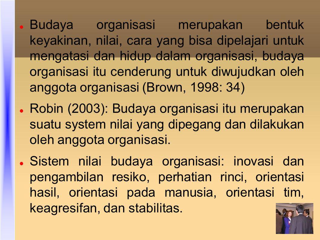 Budaya organisasi merupakan bentuk keyakinan, nilai, cara yang bisa dipelajari untuk mengatasi dan hidup dalam organisasi, budaya organisasi itu cenderung untuk diwujudkan oleh anggota organisasi (Brown, 1998: 34)