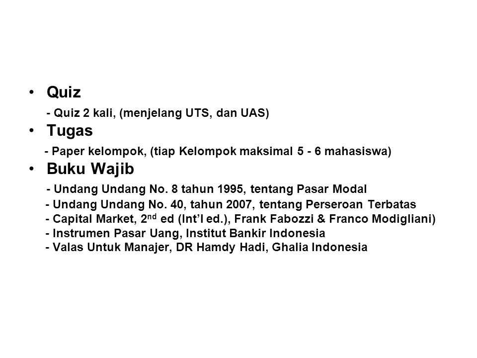 - Quiz 2 kali, (menjelang UTS, dan UAS) Tugas