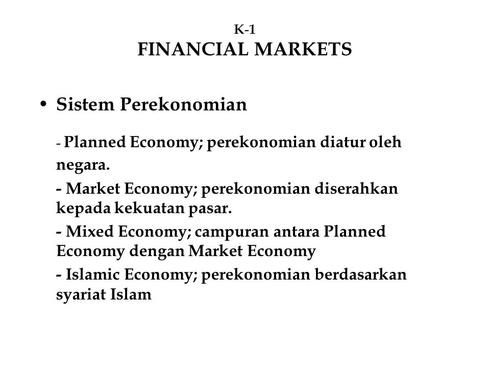 - Planned Economy; perekonomian diatur oleh negara.