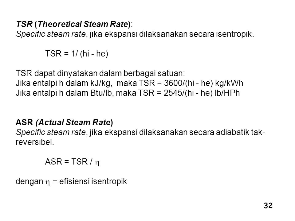 TSR (Theoretical Steam Rate): Specific steam rate, jika ekspansi dilaksanakan secara isentropik.