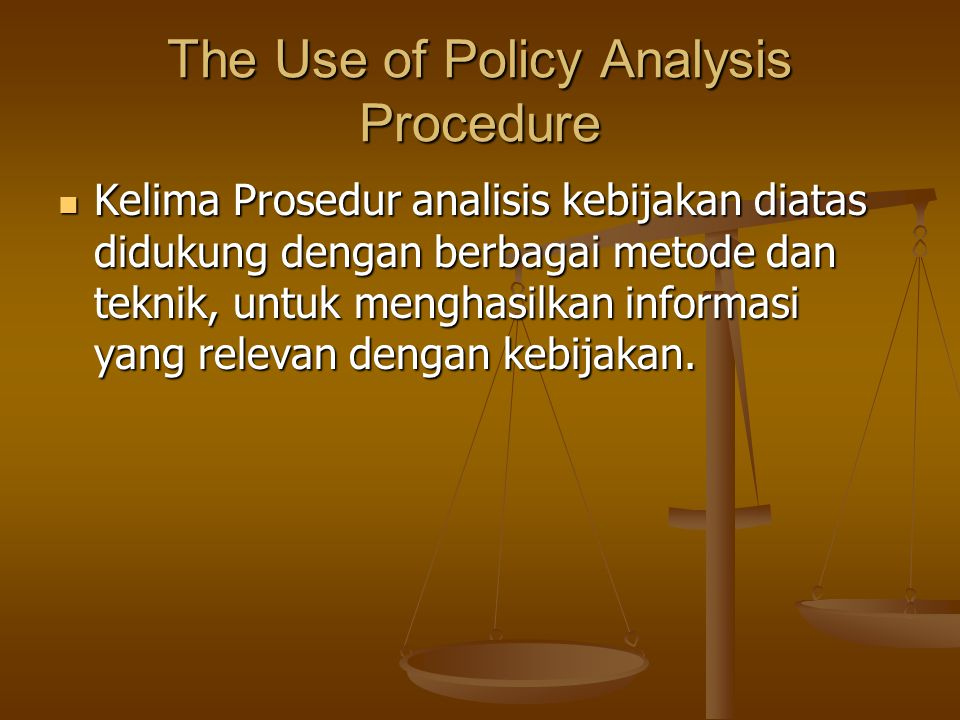 The Use of Policy Analysis Procedure
