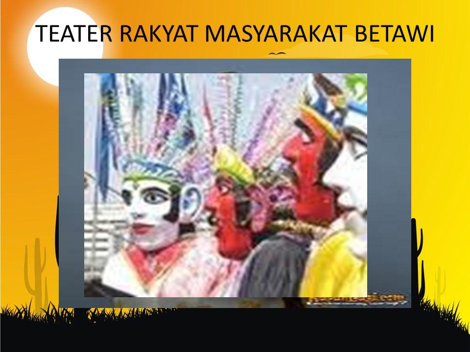 TEATER RAKYAT MASYARAKAT BETAWI
