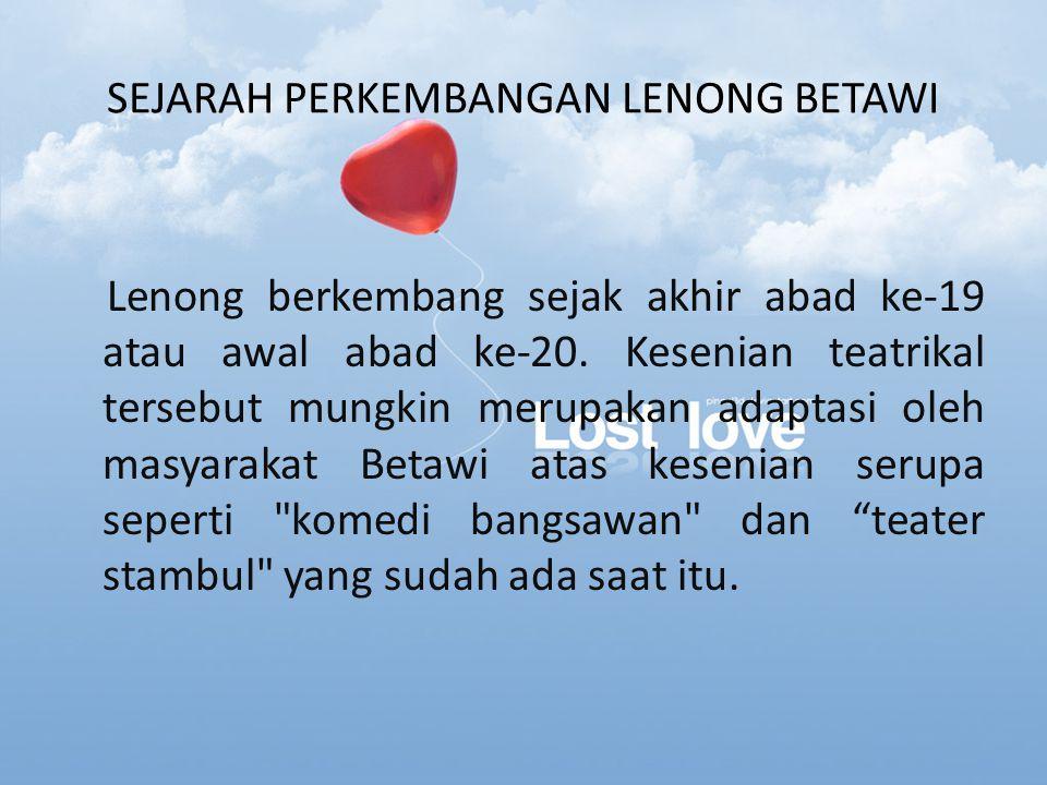 SEJARAH PERKEMBANGAN LENONG BETAWI
