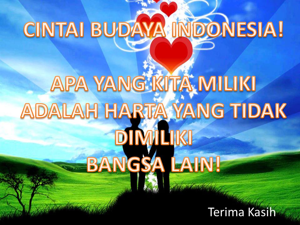 CINTAI BUDAYA INDONESIA! ADALAH HARTA YANG TIDAK DIMILIKI