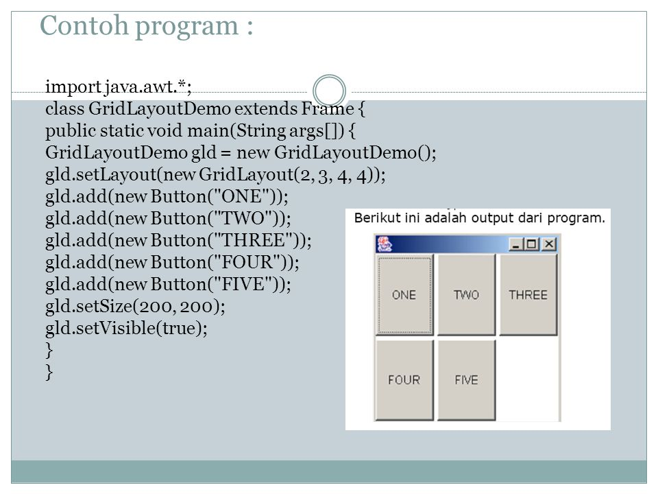 Contoh program : import java.awt.*;