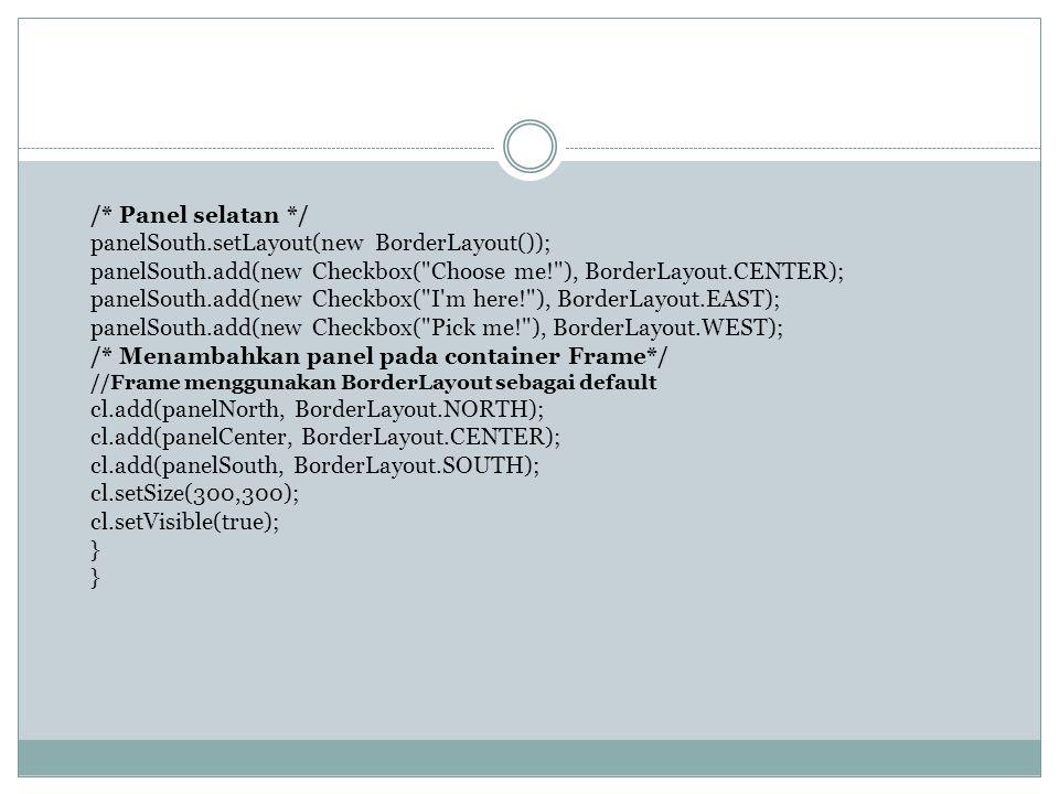 panelSouth.setLayout(new BorderLayout());