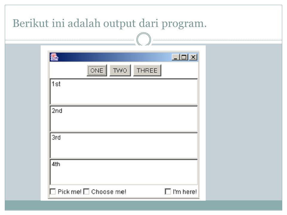 Berikut ini adalah output dari program.