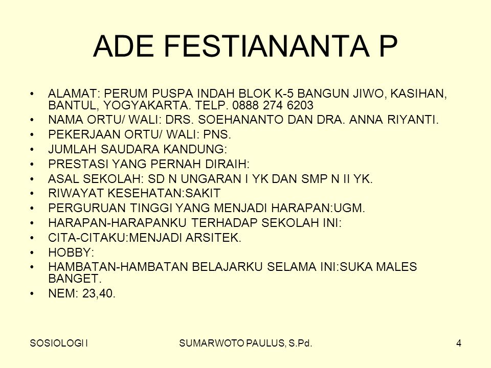 ADE FESTIANANTA P ALAMAT: PERUM PUSPA INDAH BLOK K-5 BANGUN JIWO, KASIHAN, BANTUL, YOGYAKARTA. TELP. 0888 274 6203.