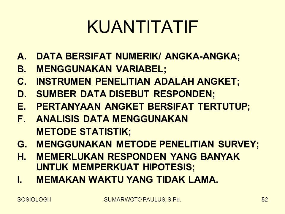 KUANTITATIF DATA BERSIFAT NUMERIK/ ANGKA-ANGKA;