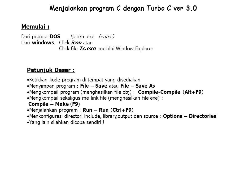 Menjalankan program C dengan Turbo C ver 3.0