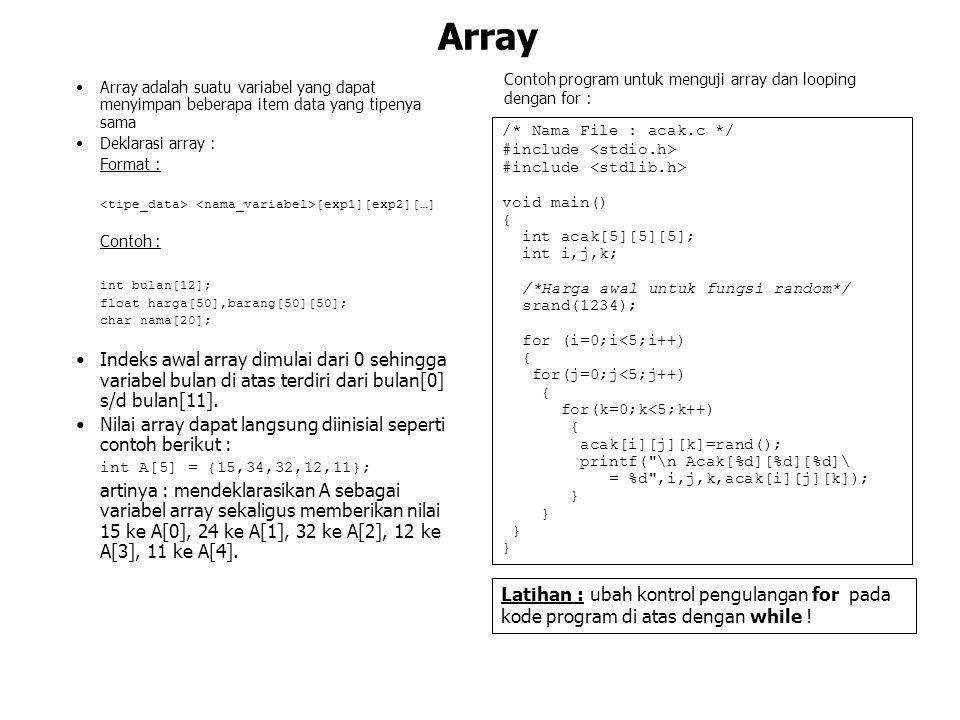 Array Contoh program untuk menguji array dan looping dengan for :
