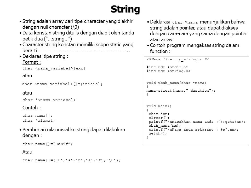 String String adalah array dari tipe character yang diakhiri dengan null character (\0)