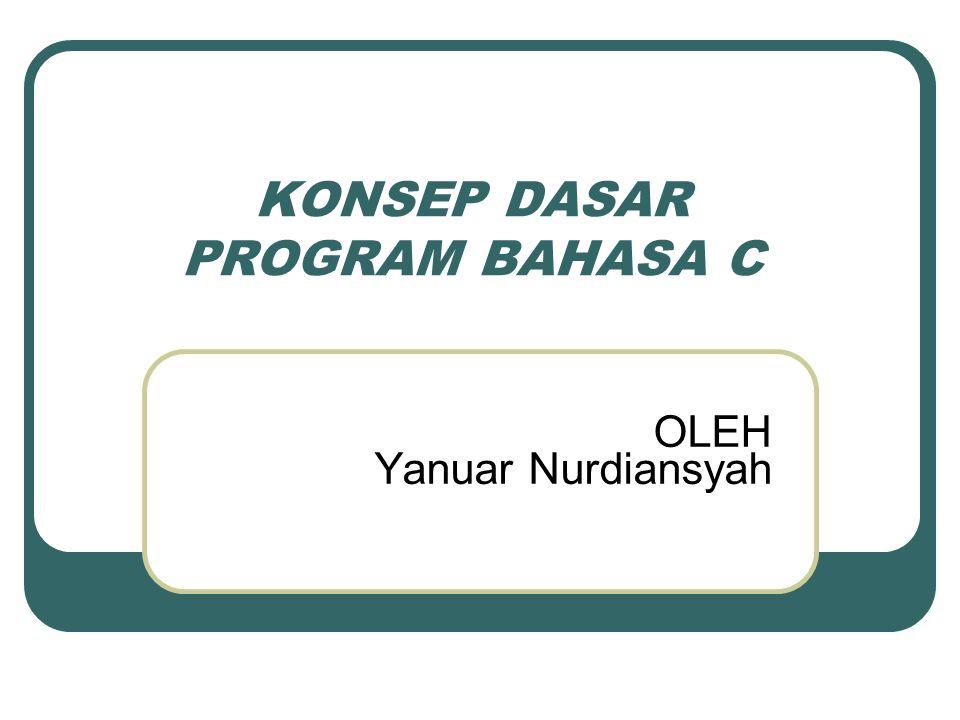 KONSEP DASAR PROGRAM BAHASA C