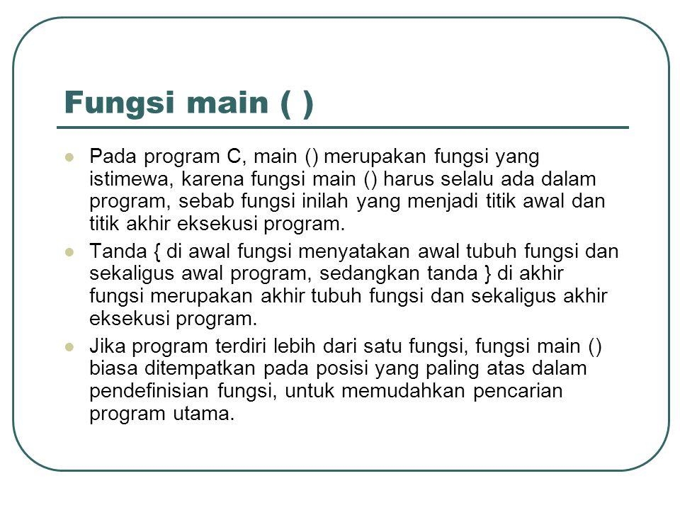 Fungsi main ( )
