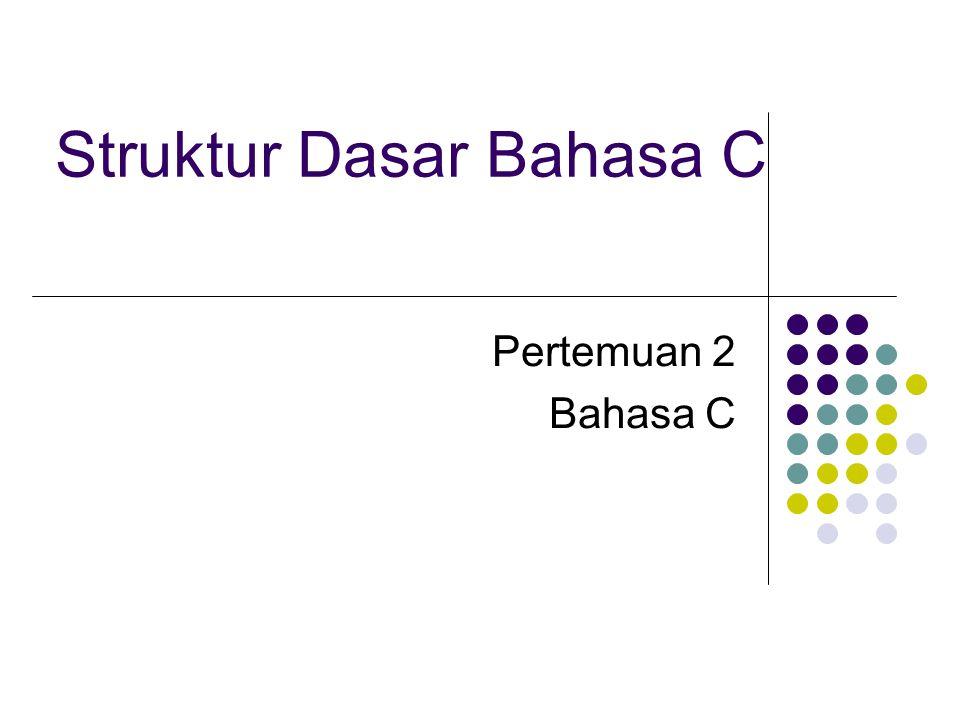 Struktur Dasar Bahasa C