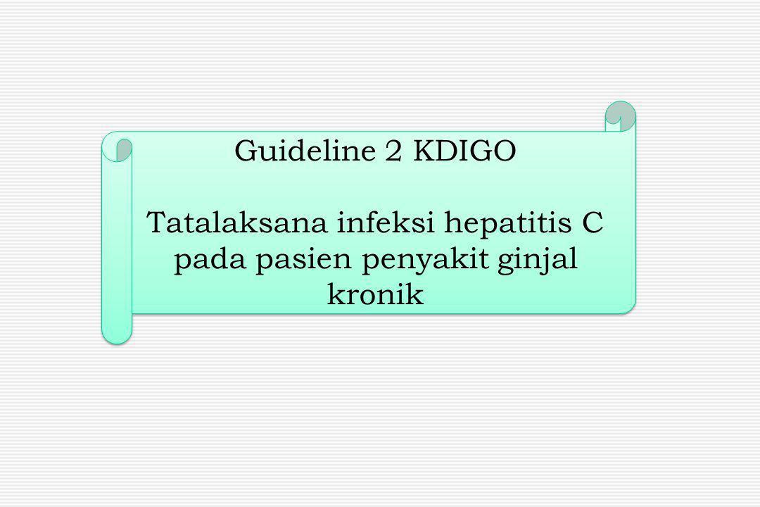 Tatalaksana infeksi hepatitis C pada pasien penyakit ginjal kronik