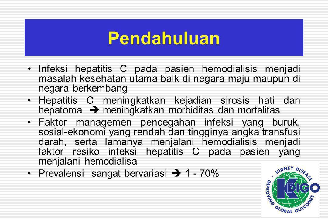 Pendahuluan Infeksi hepatitis C pada pasien hemodialisis menjadi masalah kesehatan utama baik di negara maju maupun di negara berkembang.