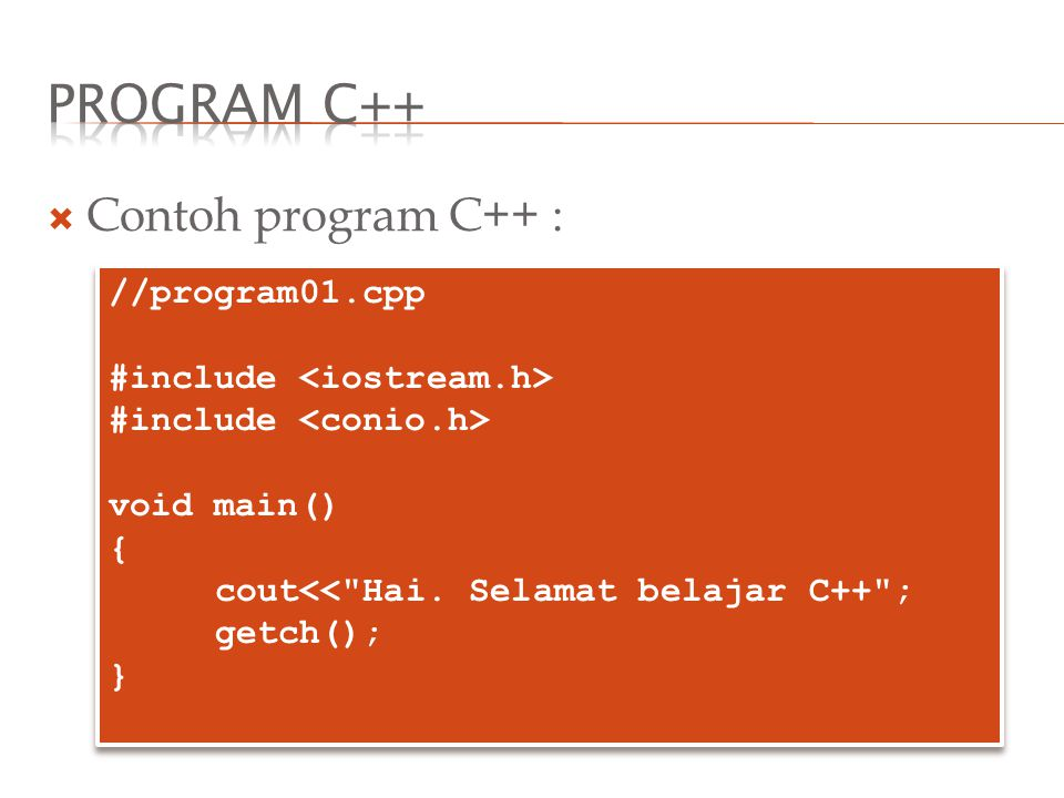 Program C++ Contoh program C++ : //program01.cpp